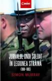 Jurnalul unui soldat in Legiunea Straina (1960-1965) - Simon Murray
