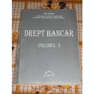 RWX 31 - DREPT BANCAR - ION TURCU - VOLUMUL II - EDITATA IN 1999