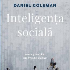 Inteligenta sociala - Daniel Goleman