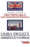 Limba engleza. Gramatica si vocabular. 2500 teste-grila admitere ed.3 - Petronela Colbea