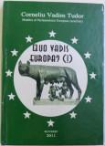 Vadim Tudor-Quo vadis, Europa? volumul 1
