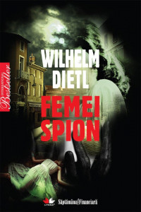 Femei spion - de Wilhelm Dietl
