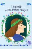 A legszebb mesek Matyas kiralyrol (Matyas kiralyrol)