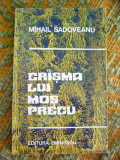 Myh 21s - CRISMA LUI MOS PRECU - MIHAIL SADOVEANU - ED 1974, Karl May
