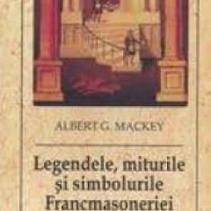 Albert g. mackey legendele miturile si simbolurile francmasoneriei