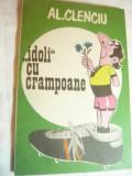Al. Clenciu -Idoli cu crampoane -Ed.1980cu dedicatie si autograf Ed.Sport-Turism