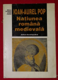 Natiunea romana medievala   / Ioan Aurel Pop