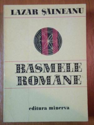 BASMELE ROMANE de LAZAR SAINEANU 1978, CONTINE SUBLINIERI IN TEXT foto