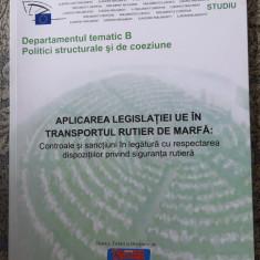 APLICAREA LEGISLATIEI UE IN TRANSPORTUL RUTIER DE MARFA