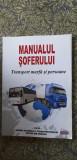 MANUALUL SOFERULUI TRANSPORT MARFA SI PERSOANE