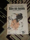 RWX 33 - HIDRO TELE BICICLETA - DAN COJOCARU - EDITATA IN 1985