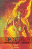Focul: aspecte oculte, initiatice si simbolice ed.2 - Gregorian Bivolaru