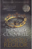 Moartea regilor. Seria Ultimul regat. Vol.6 - Bernard Cornwell