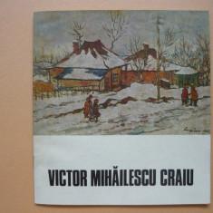VICTOR MIHAILESCU CRAIU - CATALOG EXPOZITIE RETROSPECTIVA - 1975