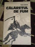 Myh 544 - CALARETUL DE FUM - RADU CIOBANU - ED 1984, Karl May