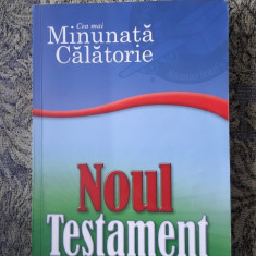 CEA MAI MINUNATA CALATORIE Noul testament si cateva intamplari din vechiul testa