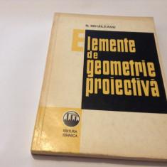 ELEMENTE DE GEOMETRIE PROIECTIVA N.MIHAILEANU-RF14/3