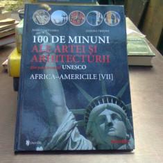 100 DE MINUNI ALE ARTEI SI ARHITECTURII DIN PATRIMONIUL UNESCO. Africa - Americile- MARCO CATTANEO