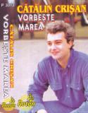 Caseta audio: Catalin Crisan - Vorbeste marea ( 1995 - originala, Casete audio