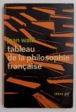 Tableau de la philosophie francaise/ Jean Wahl