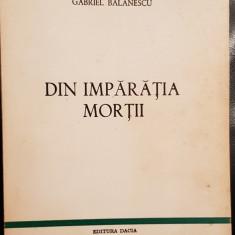 DIN IMPARATIA MORTII GABRIEL BALANESCU 1981 MADRID EDITURA DACIA LEGIONAR 574PAG