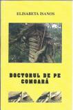 AMS* - ISANOS ELISABETA - DOCTORUL DE PE COMOARA (CU AUTOGRAF)
