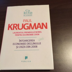 PAUL KRUGMAN, INTOARCEREA ECONOMIEI DECLINULUI SI CRIZA DIN 2008