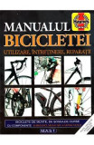 Manualul bicicletei. Utilizare, intretinere, reparatii - James Witts, Mark Storey