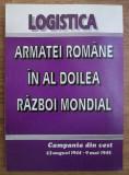 Logistica armatei romane in al doilea razboi mondial / I Botos, A. Dutu et. al.