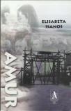 AMS* - ISANOS ELISABETA - AMUR (CU AUTOGRAF)