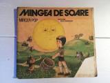 MINGEA DE SOARE / FORMAT MEDIU /ILUSTRATA FRUMOS DE VASILE OLAC /1983