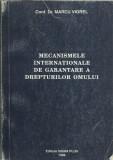 AMS - VIOREL MARCU - MECANISMELE INTER. DE GARANTARE A DREPT. OMULUI (AUTOGRAF)