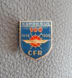Insigna Expresul CFR - 1896 - 1996 - Cai ferate