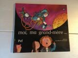Moi, ma grand-mère... - Pef, 1984, carpe pt copii in limba franceza