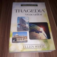 TRAGEDIA VEACURILOR -ISTORIA UMANITATII DIN PERSPECTIVA CRESTINA-ELLEN WHITE