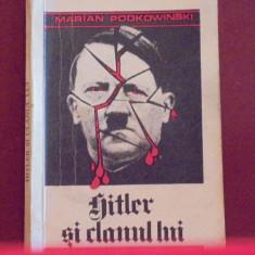 MARIAN PODKOWINSKI - HITLER SI CLANUL LUI - MONOGRAFIA FENOMENULUI HITLERIST-, Alta editura