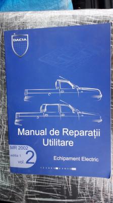 MANUAL DE REPARATII UTILITARE MR 2002 - VOL 2 ECHIPAMENT ELECTRIC , DACIA foto