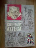 H0c Civilizatia Azteca - George Vaillant, 1964