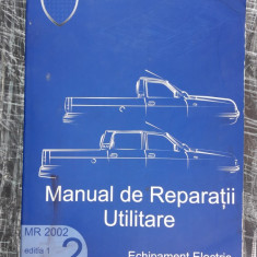 MANUAL DE REPARATII UTILITARE MR 2002 - VOL 2 ECHIPAMENT ELECTRIC , DACIA