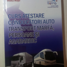 CURS ATESTARE CONDUCATORI AUTO TRANSPORT MARFA PERSOANE SI AGABARITIC
