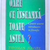 Oare ce înseamnă toate astea? Thomas Nagel