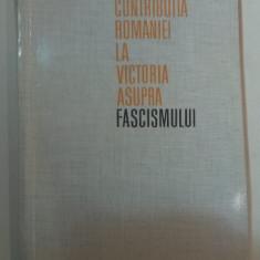 CONTRIBUTIA ROMANIEI LA VICTORIA ASUPRA FASCISMULUI