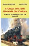 Istoricul Tractiunii Feroviare Din Romania Vol. 2 - Serban Lacriteanu, Ilie Popescu