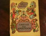 Gellu Naum Cartile cu Apolodor, ilustratii Dan Stanciu, 1979, Alta editura