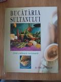 BUCATARIA SULTANULUI- arta culinara turceasca- OSCAN OZAN, supracoperta