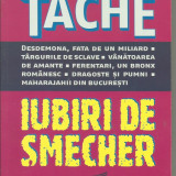TACHE - iubiri de smecher ( colectia CARTEA DE WEEKEND)