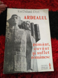 Ion Dulama Peri - Ardealul, pamant, cuvant, suflet romanesc Ro