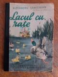 Lacul cu rate - Alexandru Sahighian / C57P, Alta editura, Anton Pann