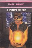 ISAAC ASIMOV - O PIATRA PE CER ( SF )