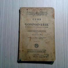 CURS DE GOSPODARIE - Clasa IV -a - Maria General Dobrescu - SOCEC, 1937, 164 p., Alta editura